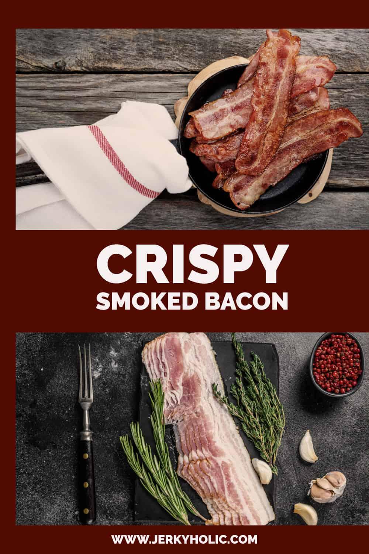 Crispy Smoked Bacon